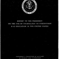 http://clintonlibrary.gov/assets/storage/Research-Digital-Library/dpc/brooks-printed/Box-23/648021-report-to-the-president-on-the-use-of-technology-to-strengthen-k-12-education-in-the-united-states.pdf