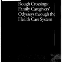 Health Reform-Rough Crossings-Family Caregivers' Odyssey Through the Health Care System [Bound Material]