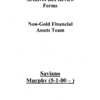 Archives Box-Review Forms, Non-Gold Financial Assets Team, Saviano, Murphy (5-1-00--) [1]