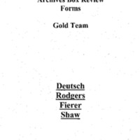 Archives Box-Review Forms, Gold Team, Deutsch, Rodgers, Fierer, Shaw [1]